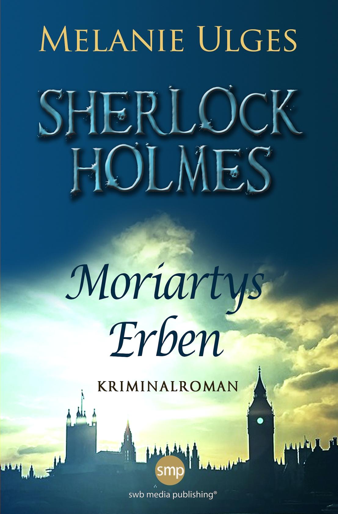 Sherlock Holmes: Moriartys Erben